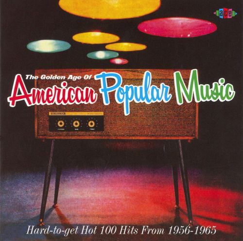 The Golden Age of American Popular Music, Vol. 1