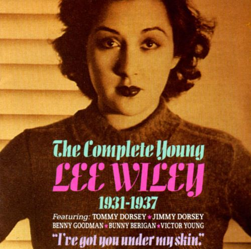 The Complete Young Lee Wiley (1931-37)