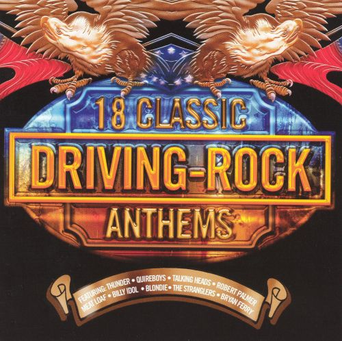 Driving Rock: 18 Classic Athems