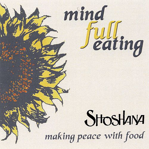 Mind Full Eating: Making Peace with Food