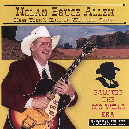 Nolan Bruce Allen Salutes the Bob Wills Era,  Vol. 3