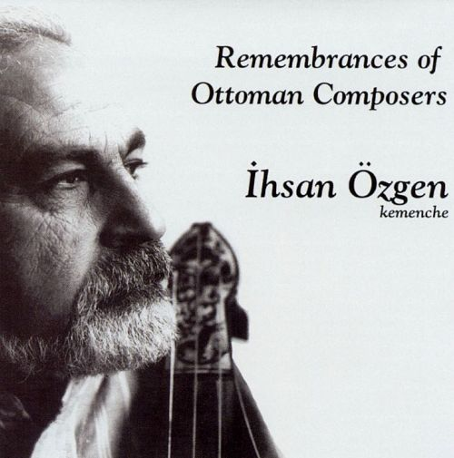 Remembrances of Ottoman Composers