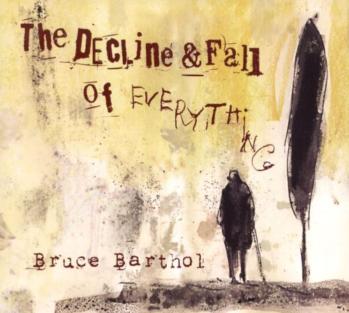 The Decline & Fall of Everything