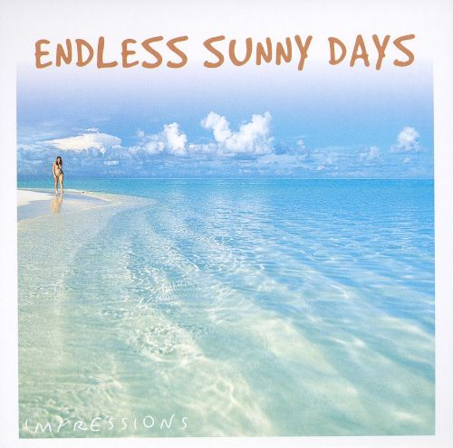 Impressions Series: Endless Sunny Days