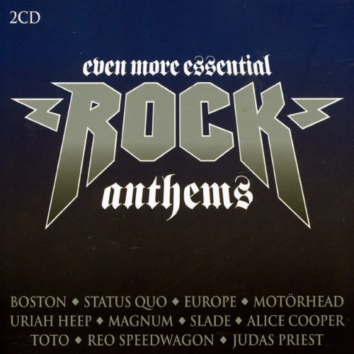 Even More Essential Rock Anthems