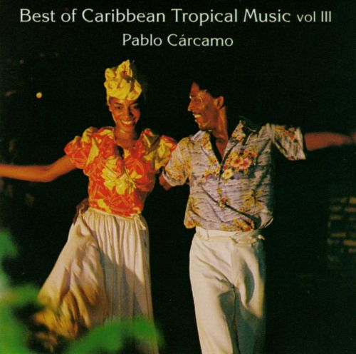 Best of Caribbean Tropical Music, Vol. 3