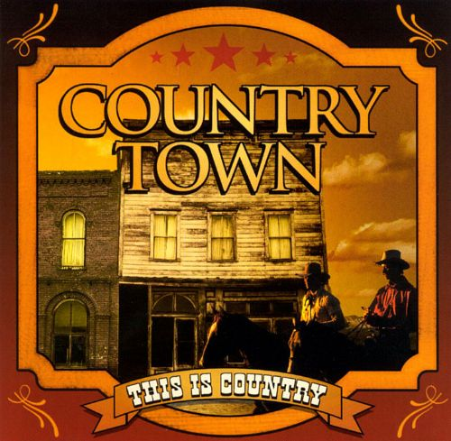 This Is Country: Country Town