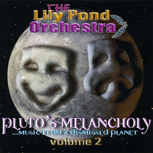 Pluto's Melancholy... Music from a Dismissed Planet, Vol. 2