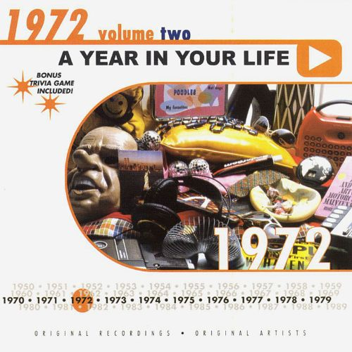 A Year in Your Life: 1972, Vol. 2
