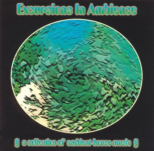 Excursions in Ambience: A Collection of Ambient-House Music