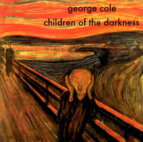 George Cole & The Children of the Darkness