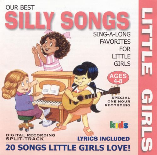 Little Girls: Our Best Silly Songs Sing-A-Long Favorites