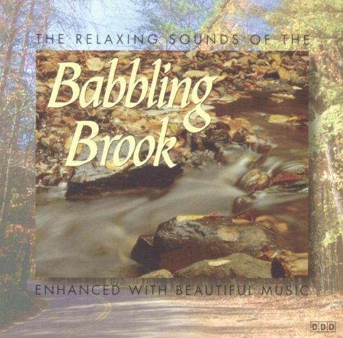 The Relaxing Sounds of the Babbling Brook