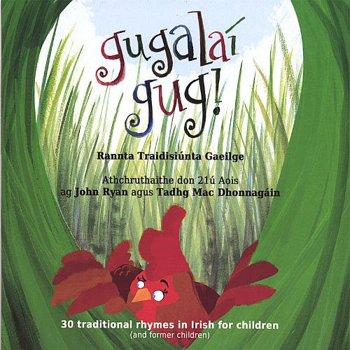 Gugalaí Gug! 30 Traditional Rhymes in Irish for Children