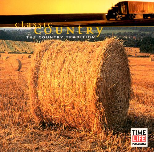 Classic Country: Country Tradition