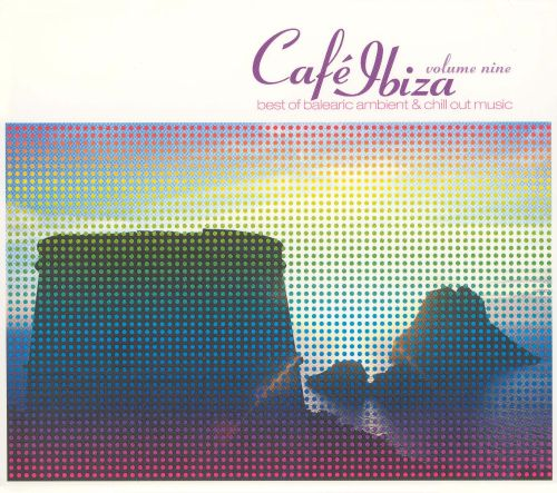 Café Ibiza, Vol. 9: Best of Balearic Ambient & Chill Out Music