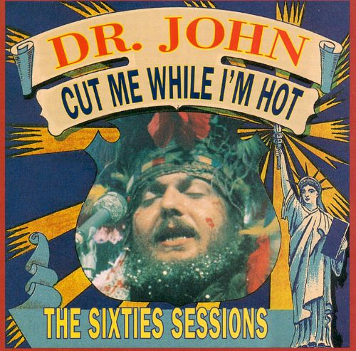 Cut Me While I'm Hot: The Sixties Sessions