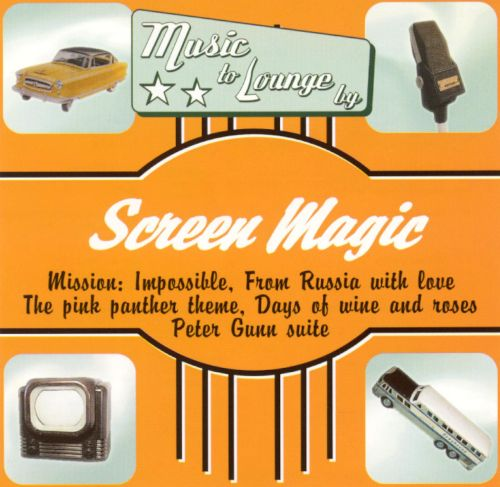 Music to Lounge by: Screen Magic