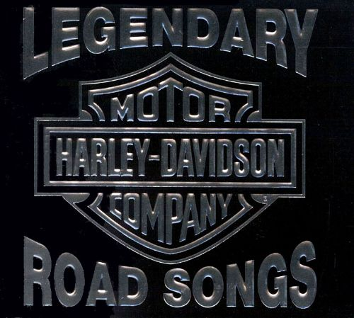 Harley Street 500 >> Legendary Harley-Davidson Road Songs - Various Artists ...