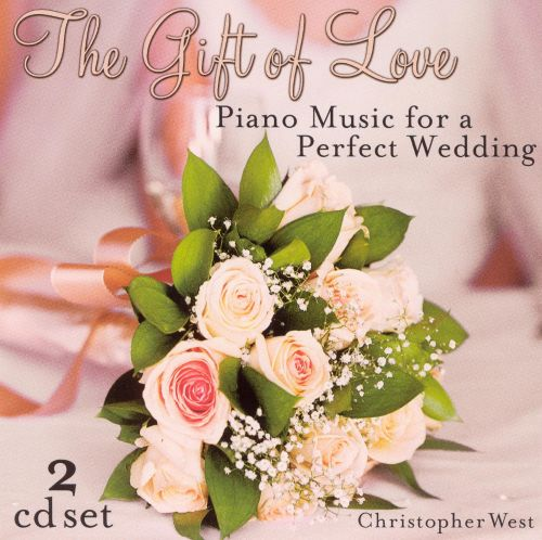 The Gift Of Love: Wedding Piano - Christopher West