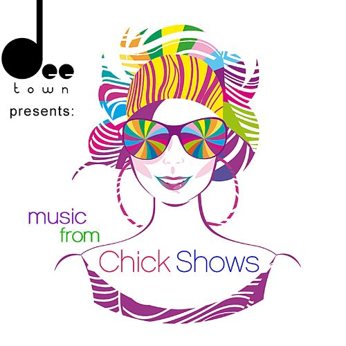 Deetown Presents: Music from Chick Shows