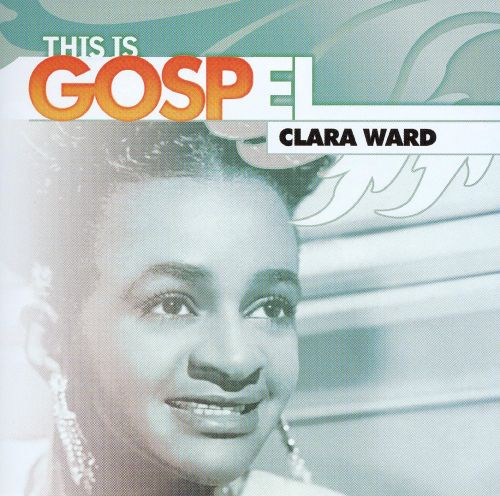 This Is Gospel, Vol. 24: Clara Ward: When the Gates