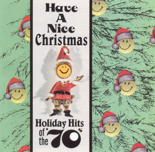 Have A Nice Christmas: Holiday Hits of the \'70s - Various Artists ...