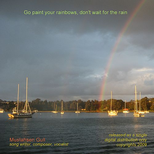 Go Paint Your Rainbows, Don't Wait for the Rain