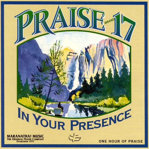 Praise 17: In Your Presence