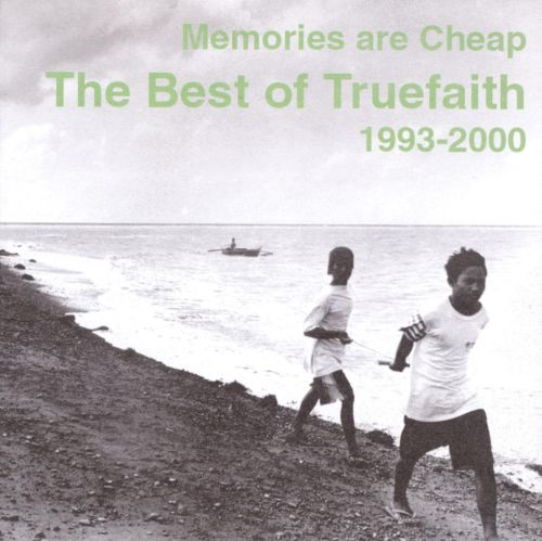 Memories Are Cheap: The Best of True Faith, 1993-2000