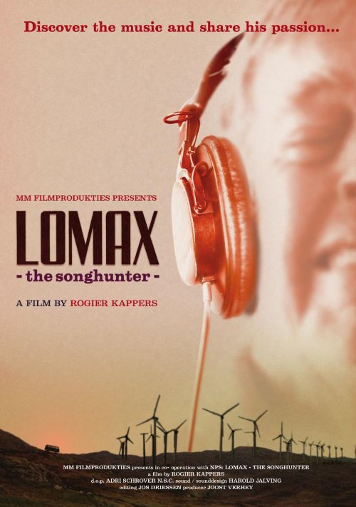 Lomax The Songhunter: A Film By Rogier Kappers