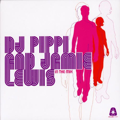DJ Pippi & Jamie Lewis: In the Mix 2007