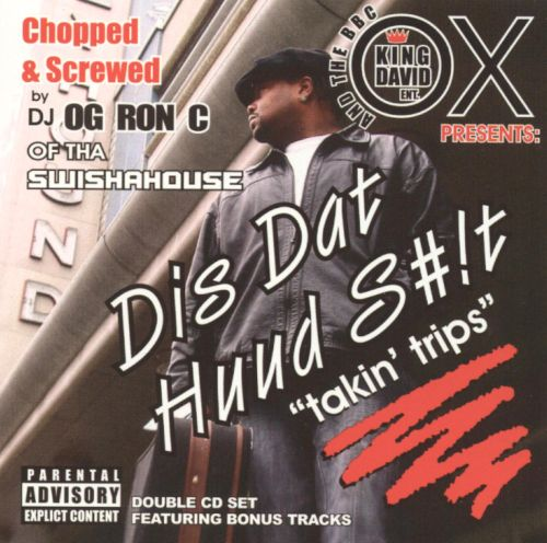 Dis Dat Huud S**t: Takin Trips [Chopped and Screwed]