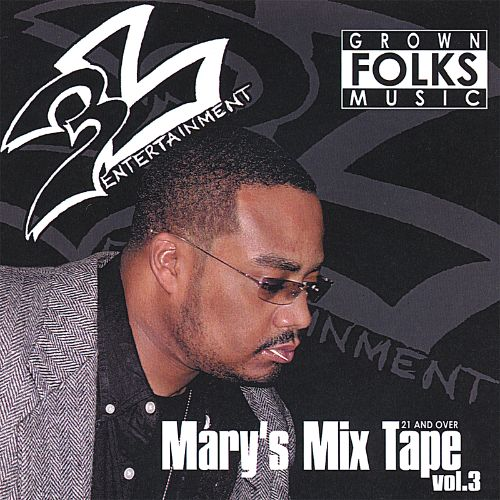 3-L Entertainment: Mary's Mixtape, Vol. 3 (Grown Folks Music)