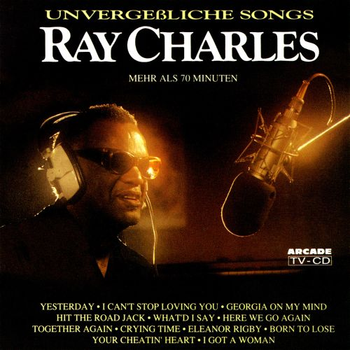 Unvergeßliche Songs - Ray Charles | Songs, Reviews, Credits | AllMusic