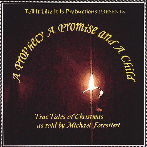 A Prophecy, a Promise, and a Child: True Tales of Christmas