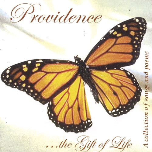 Providence...the Gift of Life: Collection of Songs & Poems
