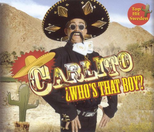 Carlito (Who's That Boy)
