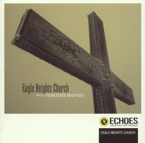 Eagle Heights Church with Timothy Haynes