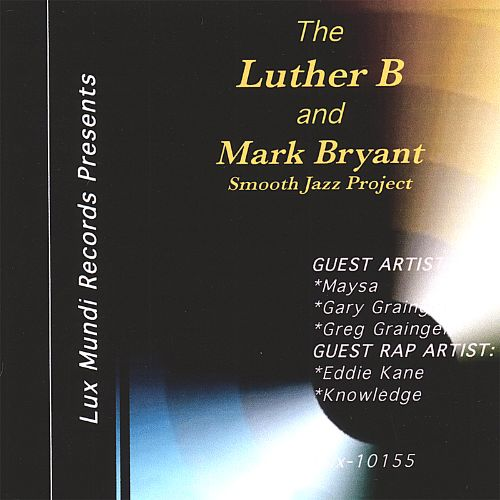 The Luther B and Mark Bryant Smooth Jazz Project