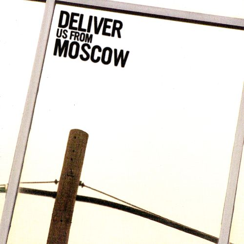 Deliver Us from Moscow