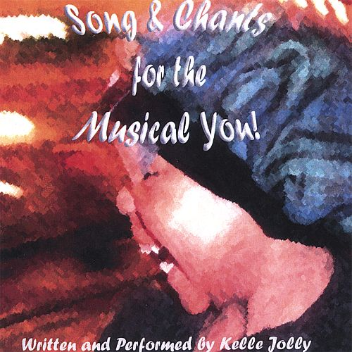 Song and Chants for the Musical You!