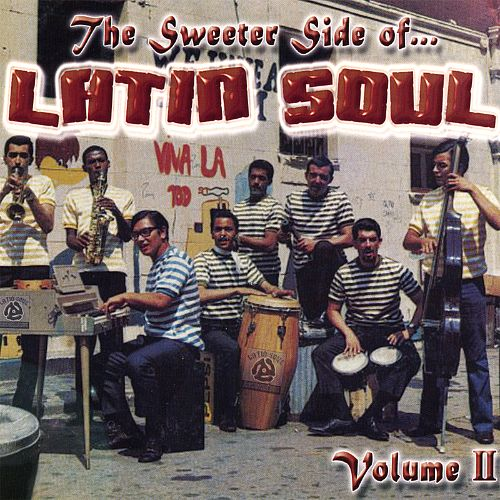 The Sweeter Side of Latin Soul, Vol. 2
