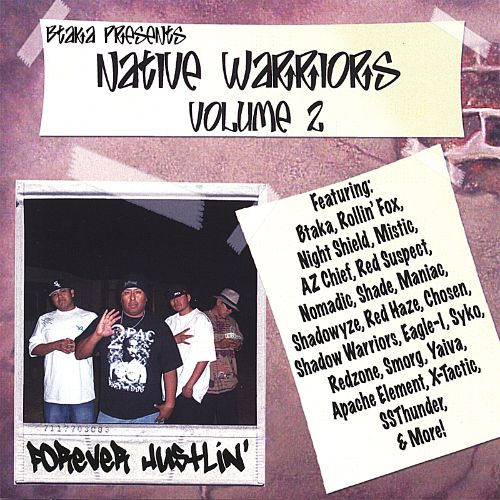 Native Warriors, Vol. 2: Forever Hustlin'