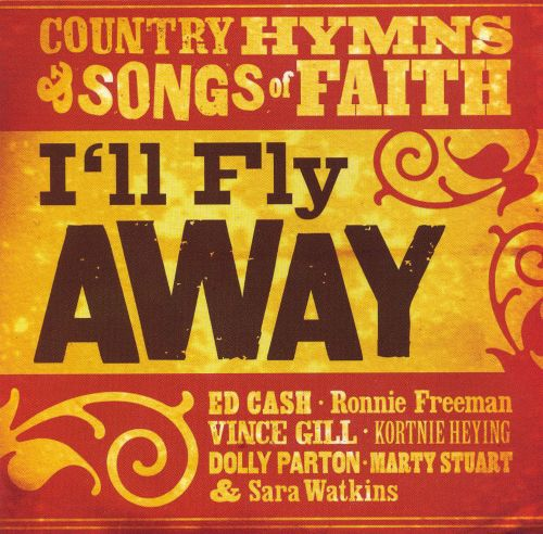 I'll Fly Away: Country Hymns & Songs of Faith