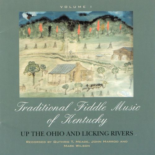 Traditional Fiddle Music of Kentucky, Vol. 1: Up the Ohio and Licking Rivers