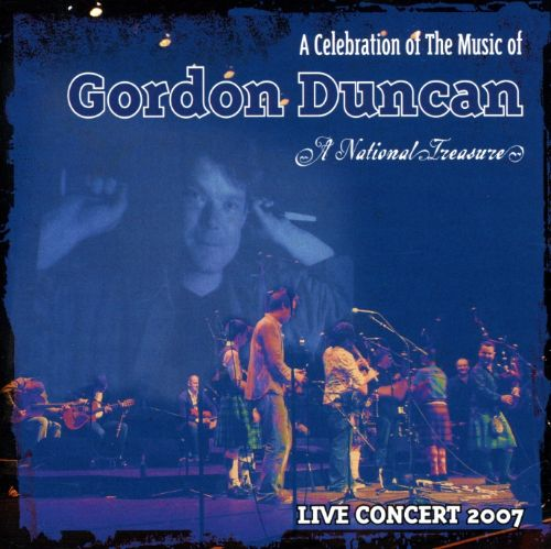 A Celebration of the Music of Gordon Duncan: Live Concerts