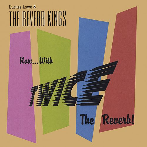 Now..... with Twice the Reverb