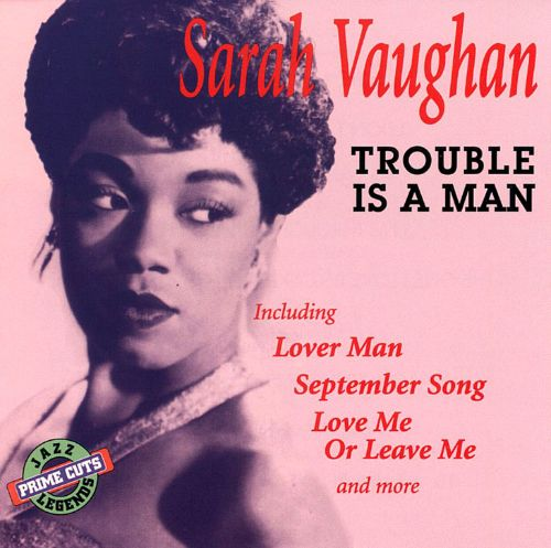 Trouble Is a Man