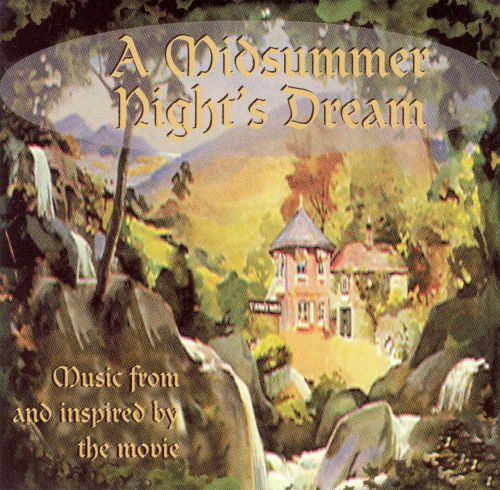 A Midsummer Night's Dream (Music from and inspired by the movie)